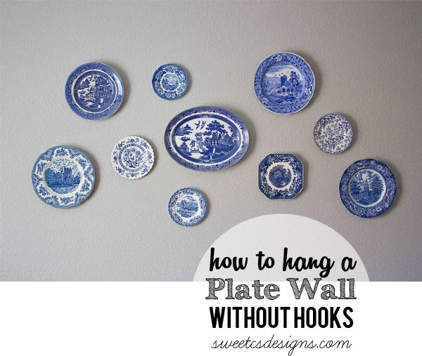How to hang a plate wall without hooks at sweetcsdesigns.com- this is such  sc 1 st  Pinterest & How to Hang a Plate Wall Without Hooks | Plate wall Walls and ...