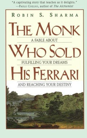 The Monk Who Sold His Ferrari A Fable About Fulfilling Your