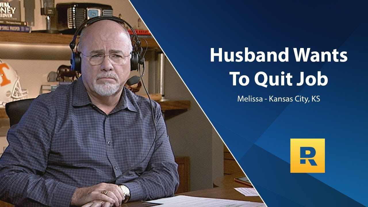 Husband Wants To Quit His Job