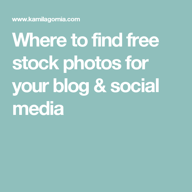 where to find free stock photos for your blog social media free