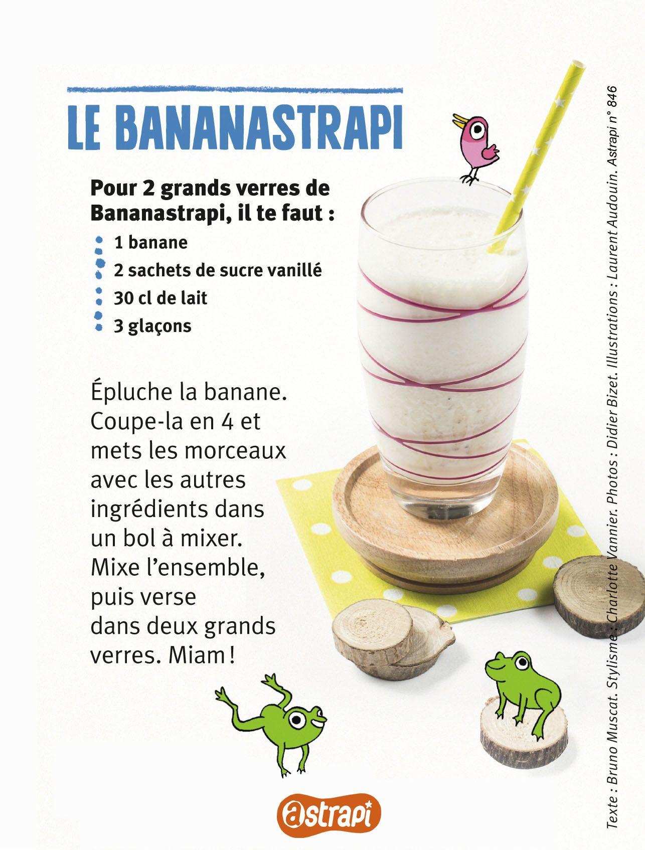 Le Bananastrapi Un Smoothie A La Banane Recette Extraite Du N 846 Du Magazine Astrapi Octobre 2015 P Smoothie Recette Recettes De Boissons Recette Gouter