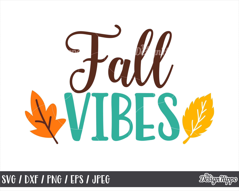 Fall Vibes Svg Fall Svg Autumn Svg Fall Sayings Svg Fall Etsy In 2020 Autumn Quotes Fall Vibes Logo Quotes
