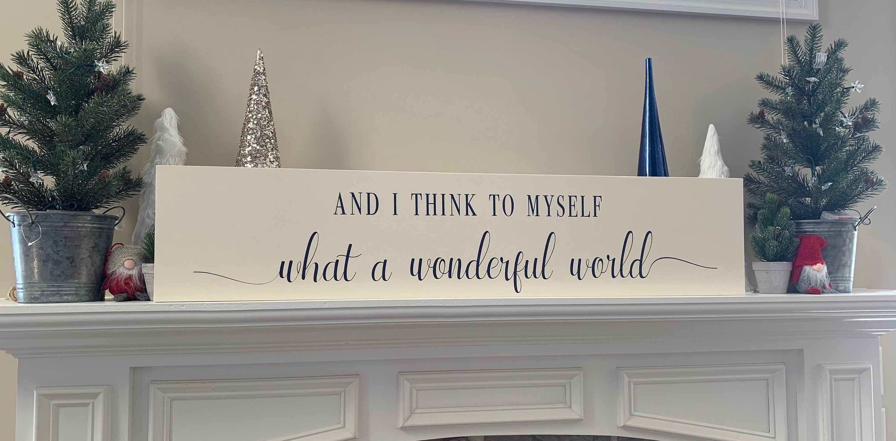 And I Think To Myself What A Wonderful World Large Wood Wall Sign