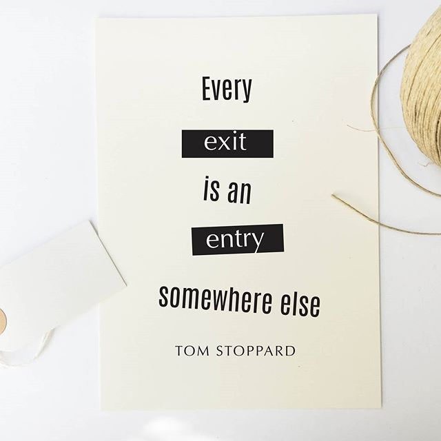 Hang this beautiful 'Every exit is an entry somewhere else.' inspirational print…