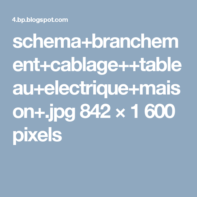 schema+branchement+cablage++tableau+electrique+maison+.jpg 842×1600 pixels