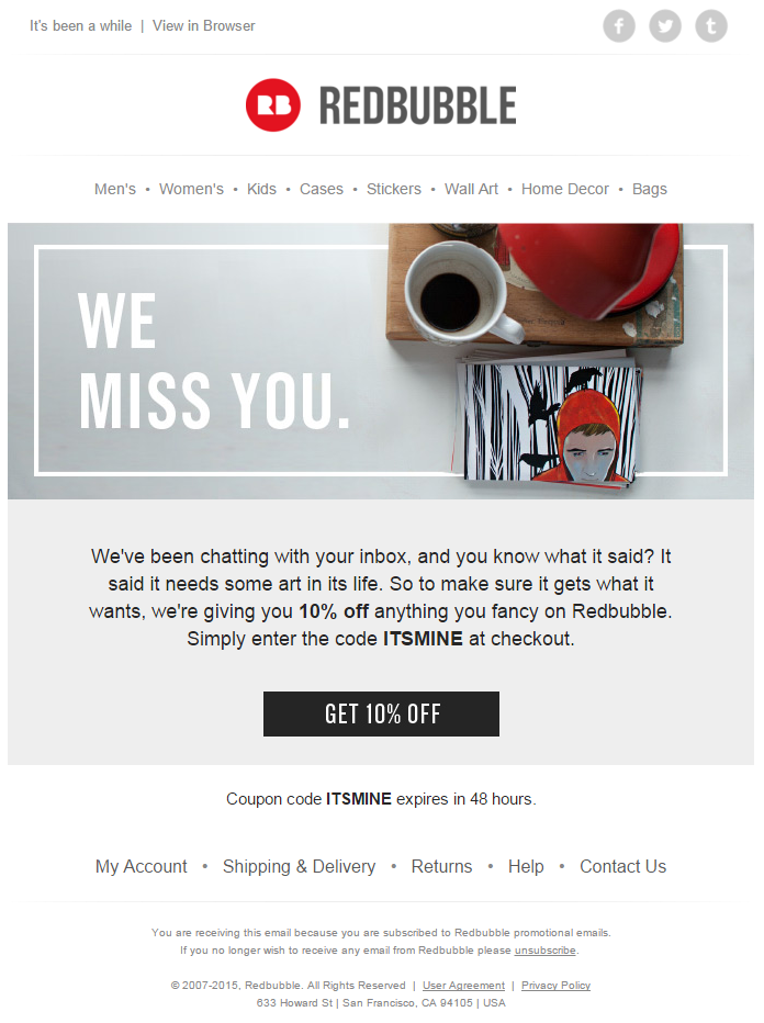 We Miss You Reengaement Email From Redbubble Featuring Coupon Code For 10 Off Emailmark Email Marketing Design Inspiration Email Design Engagement Emails