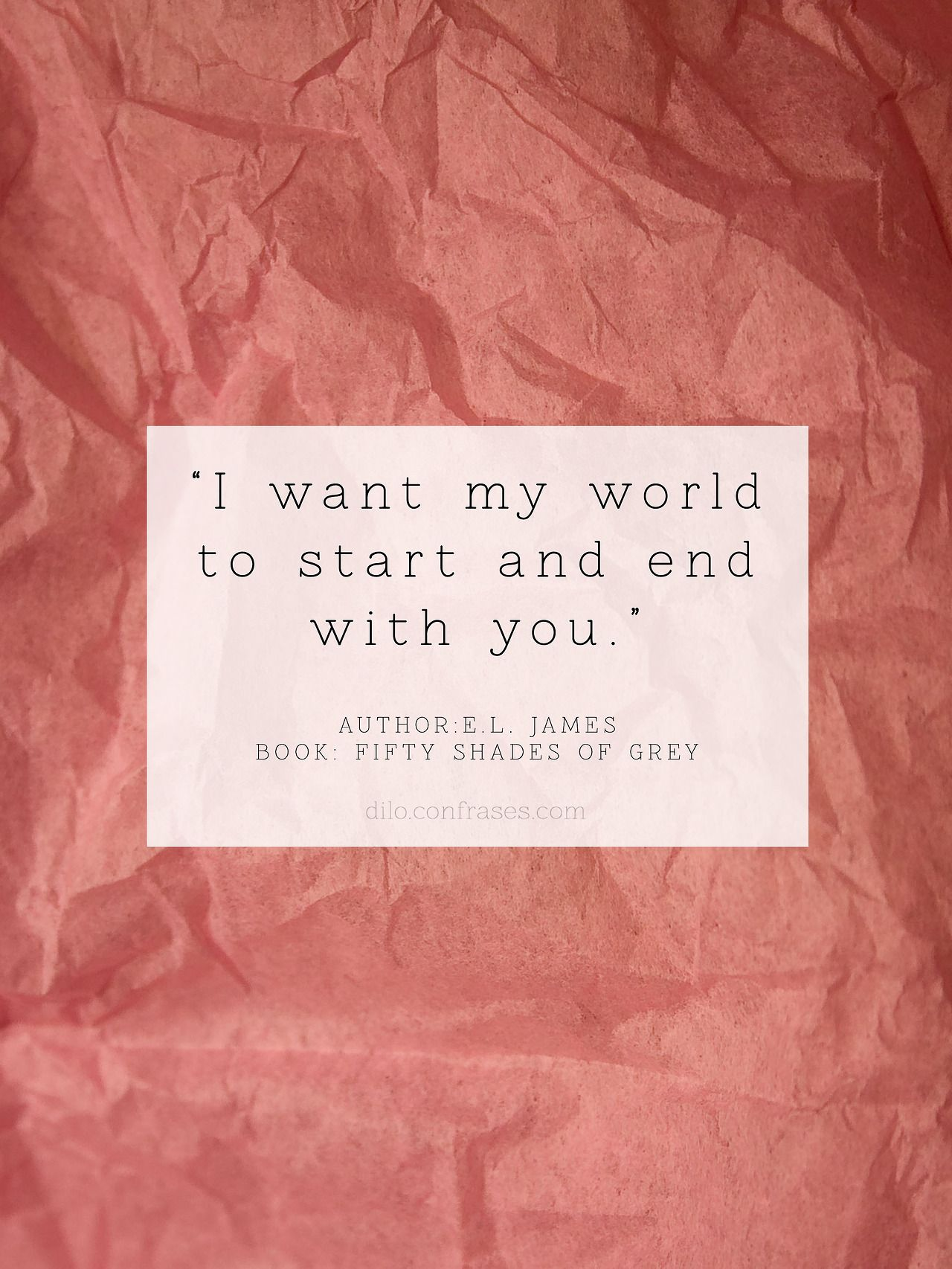 i want my world to start and end you e l james fifty i want my world to start and end you e james fifty shades of grey