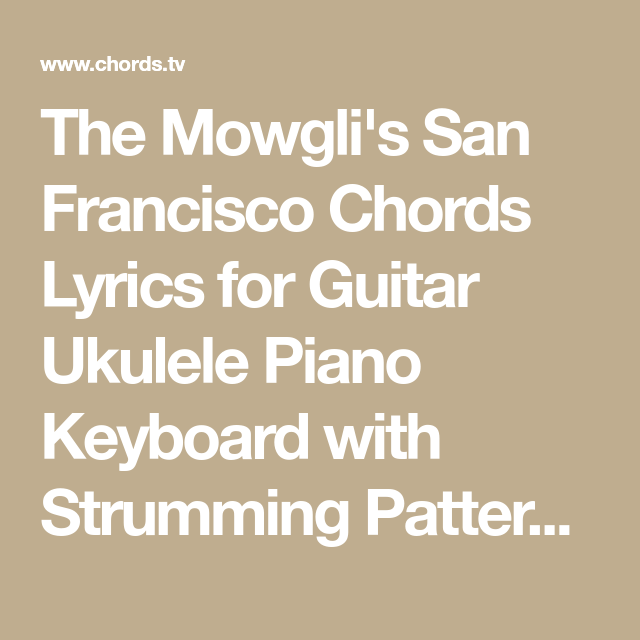 The Mowglis San Francisco Chords Lyrics For Guitar Ukulele Piano