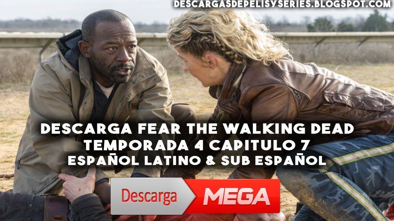 Descargar Fear The walking dead Temporada 4 capitulo 7 en español ...