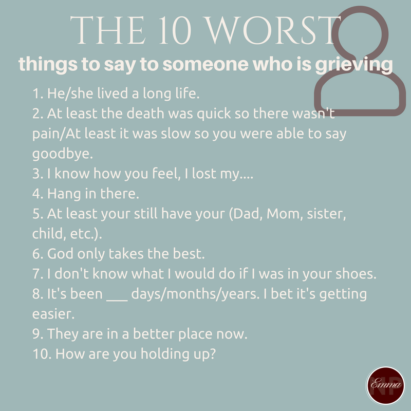 The 10 Worst Things To Say To Someone Who Is Grieving Grief Healing Losing A Loved One Prayer For Grief