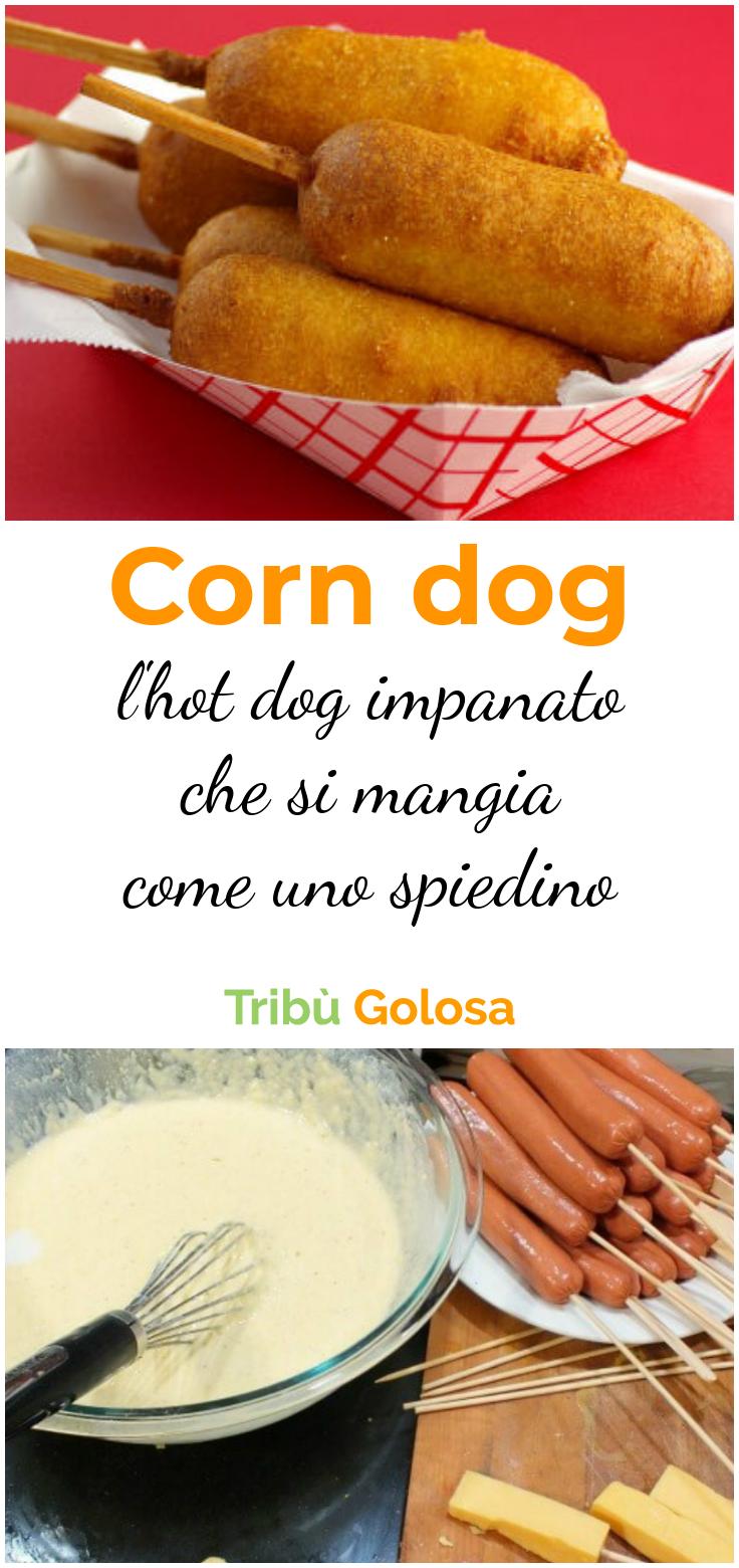 Corn dog l 39 hot dog impanato che si mangia come uno for Cucinare hot dog