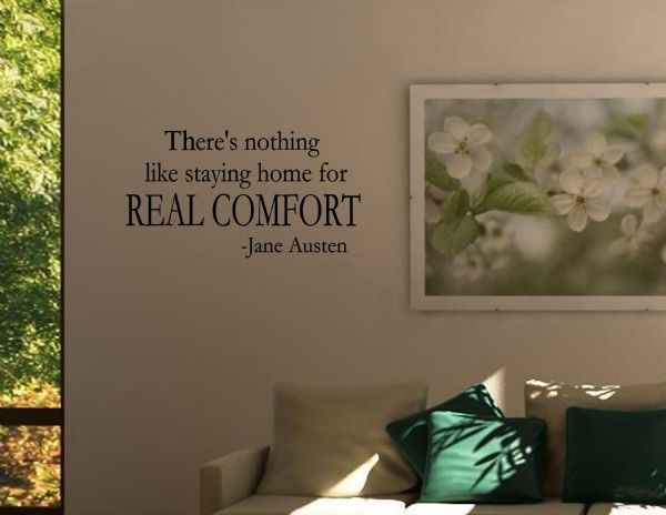 Theres Nothing Like Staying Home For Real Comfort I Want To Put - How to put a decal on my wall