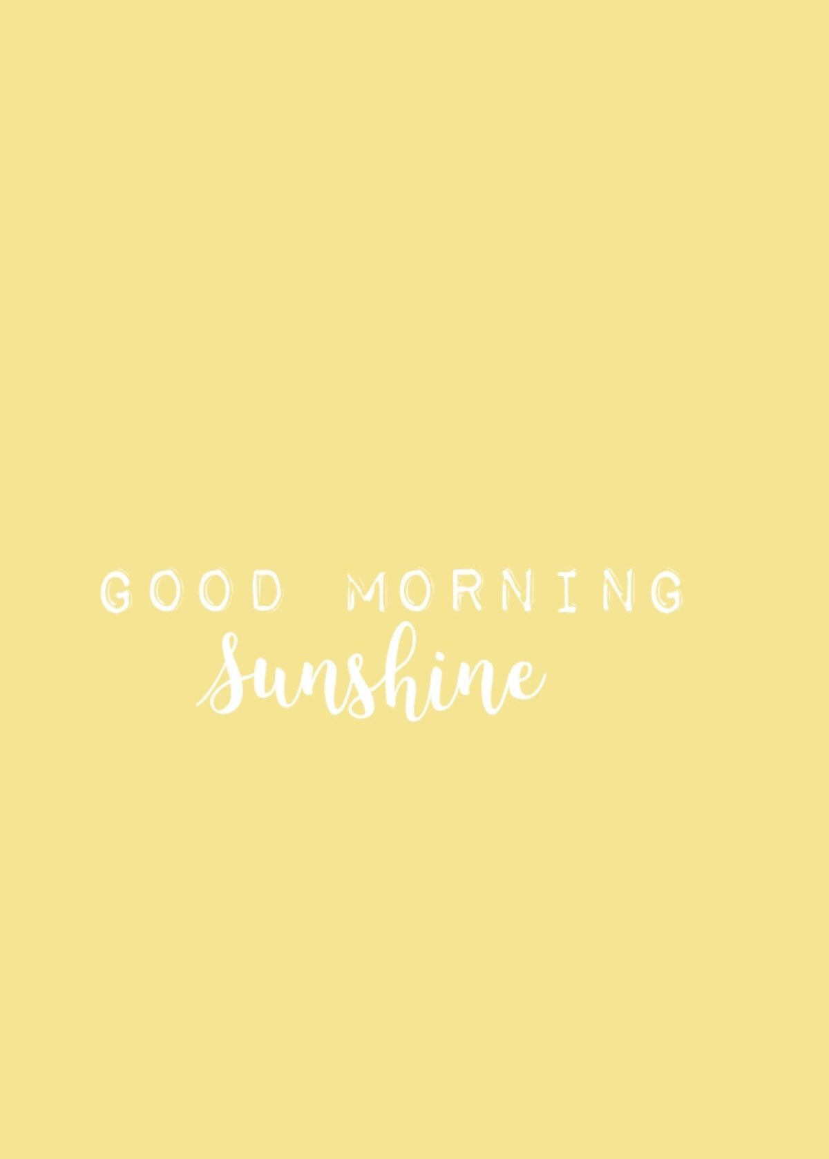 Aesthetic Backgrounds Cute Phrases Cute Wallpapers Quotes Good Morning Sunshine