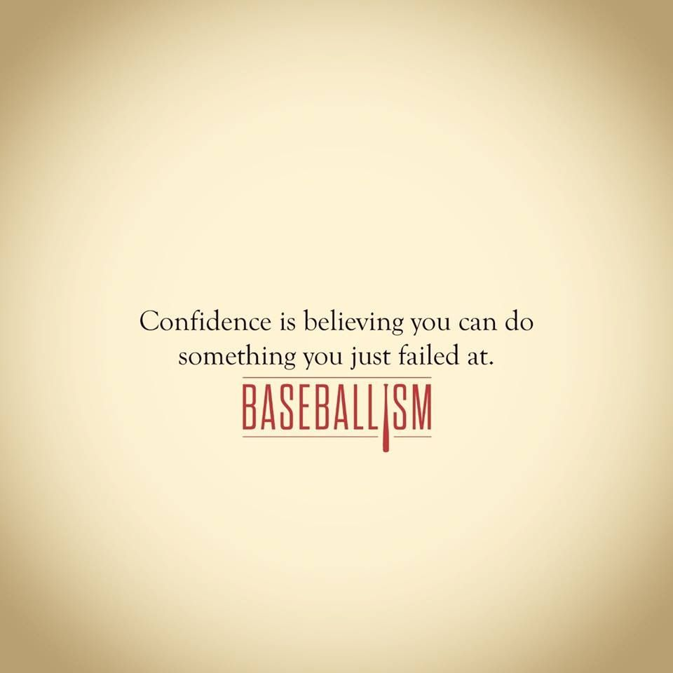 Inspirational Quotes About Failure In Sports: Confidence Is Believing You Can Do Something You Just