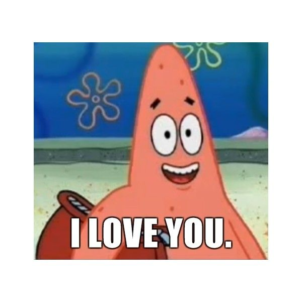 I Love You Meme: Happily Oblivious Patrick - I Love You.