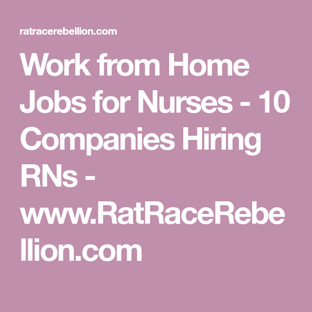Work from Home Jobs for Nurses - 10 Companies Hiring RNs ...