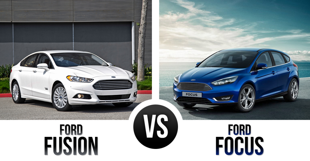 A Tale Of Two Fords The Ford Fusion Vs Ford Focus Ford Fusion
