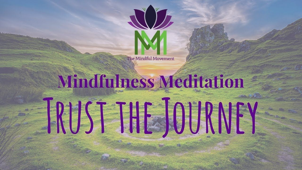 20 Minute Mindfulness MeditationTrust the Journey