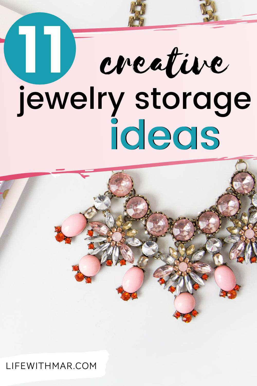 11 Creative Jewelry Storage Ideas To Organize Your Accessories In 2020 Creative Jewelry Storage Jewellery Storage Jewelry