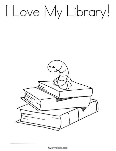 I Love My Library Coloring Page School Coloring Pages, Book Care, Book  Worms