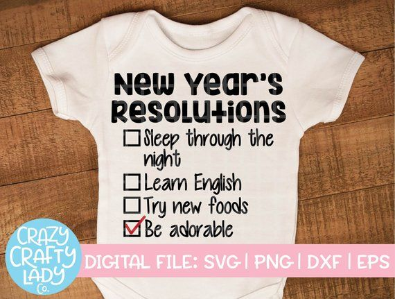 baby new years resolutions svg new years eve cut file funny girl quote