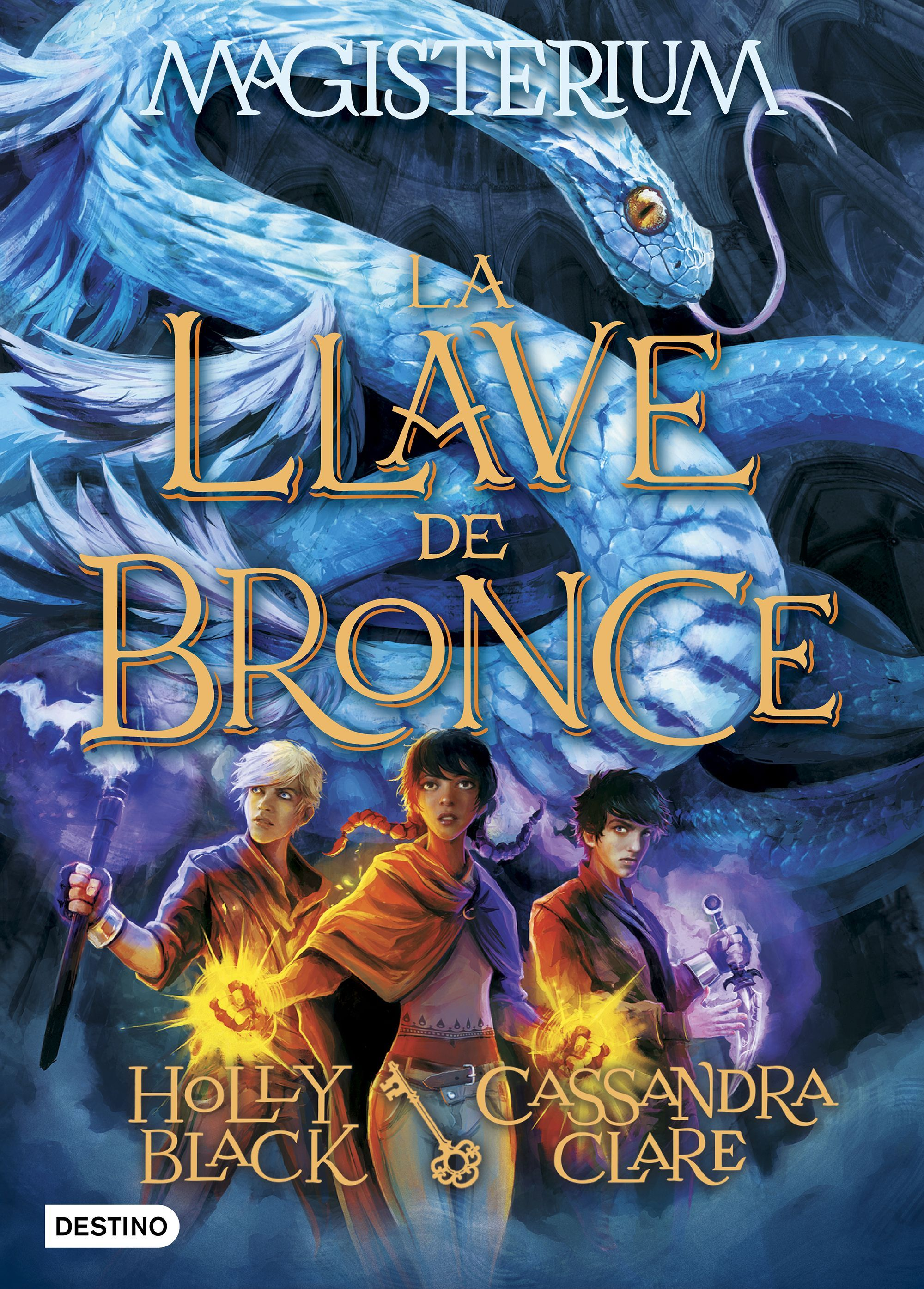 La Llave De Bronce Magisterium 3 Holly Black Cassandra Clare Cassandra Clare Books Holly Black