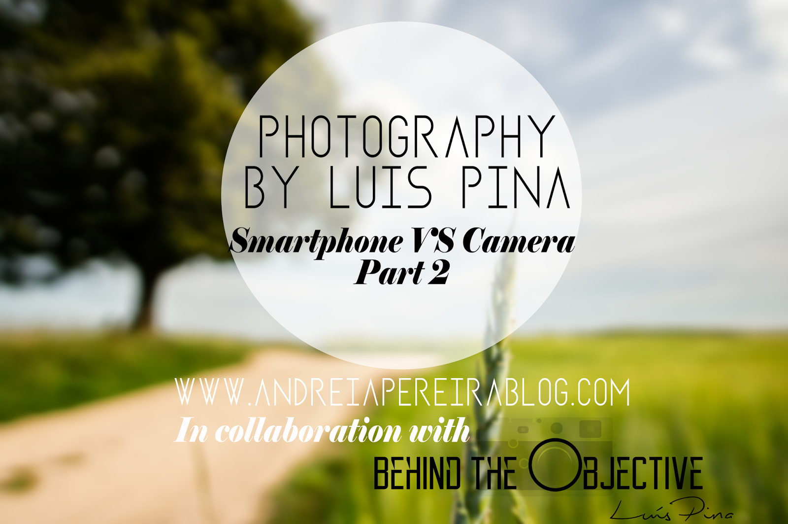 Photography by Luís Pina | Smartphone vs Camera Part 2 | Andreia Pereira Blog
