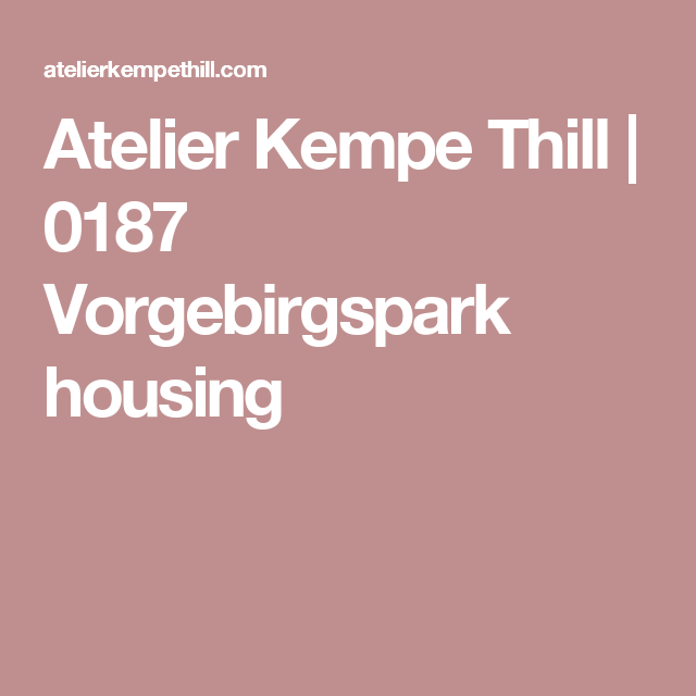 Atelier Kempe Thill   0187 Vorgebirgspark housing