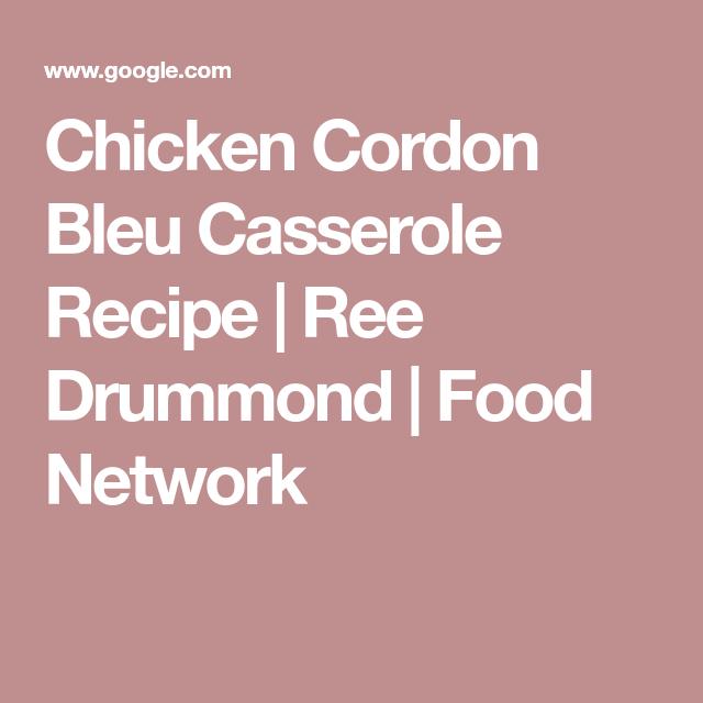 Chicken cordon bleu casserole recipe ree drummond food network food chicken cordon bleu casserole recipe forumfinder Image collections