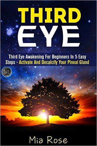 Third Eye: Third Eye Awakening For Beginners in 5 Easy Steps