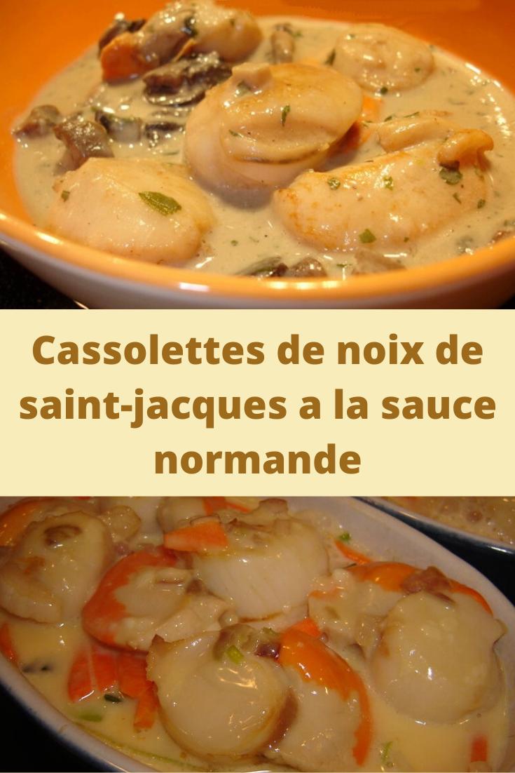 Cassolettes De Noix De Saint Jacques A La Sauce Normande En 2020 Recettes De Cuisine Sauce Normande Noix De Saint Jacques