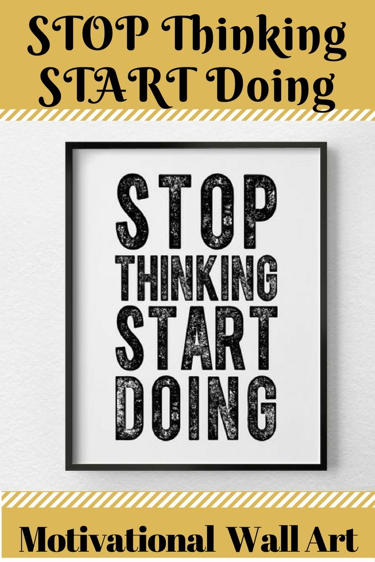 motivational artwork for office. Motivational Wall Decor, STOP Thinking And START Doing Inspirational Print, Quote, Poster, Office Typography Prin\u2026 Artwork For