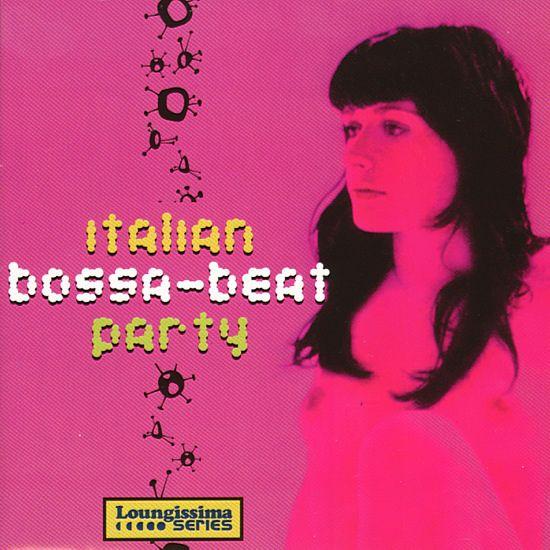 Various: Italian Bossa-Beat Party – Loungissima Vol 3