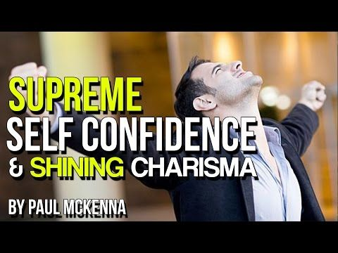 How to Develope Supreme Self Confidence and Charisma ...