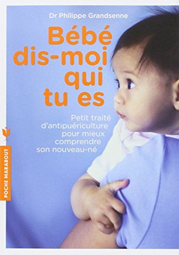 Amazon Fr Bebe Dis Moi Qui Tu Es Philippe Grandsenne