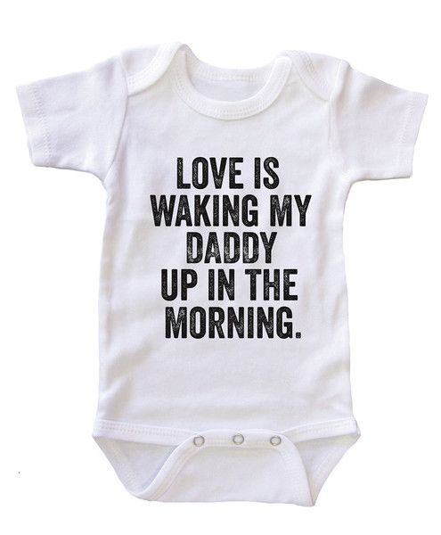 These Love Is Waking My Daddy Up In The Morning Onesies Will Sure
