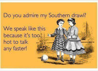 southern drawl. <3