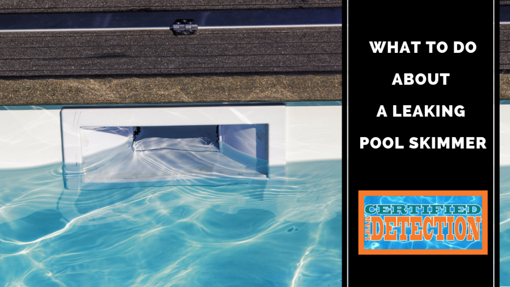 How To Fix A Leaking Pool Skimmer Certified Leak Detection