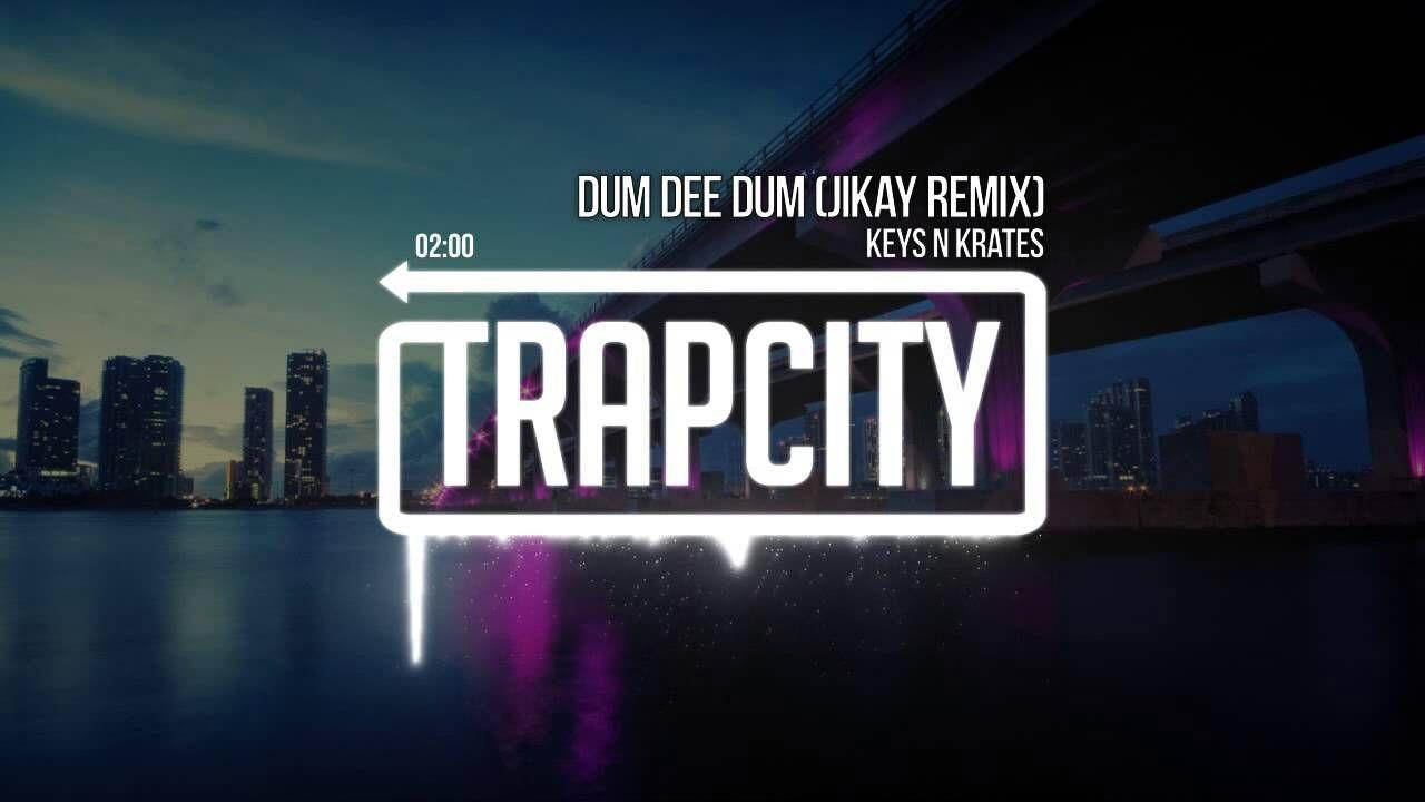 Keys N Krates - Dum Dee Dum (JiKay Remix)   It\'s a trap   Pinterest