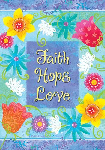 Custom Decor Flag Faith Garden Decorative Flag At Garden House Flags Flag Decor Faith Faith Hope Love