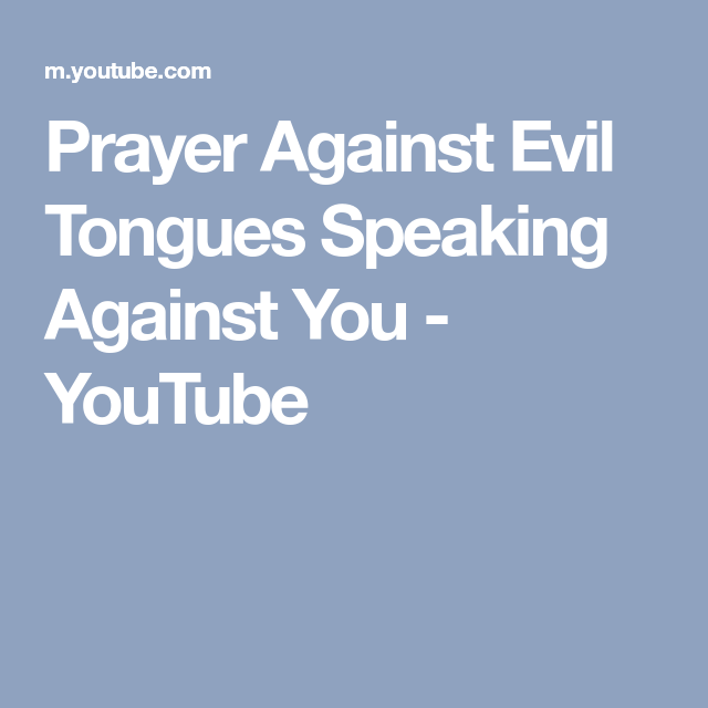 Prayer Against Evil Tongues Speaking Against You - YouTube