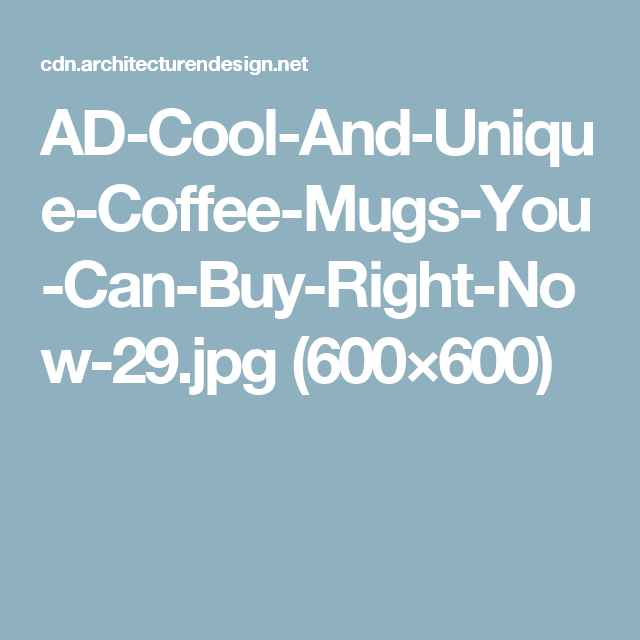 AD-Cool-And-Unique-Coffee-Mugs-You-Can-Buy-Right-Now-29.jpg (600×600)