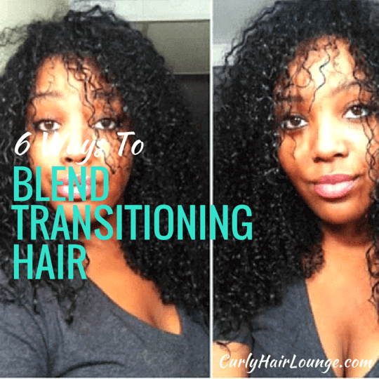 6 Ways To Blend Transitioning Hair Transitioning Hairstyles Natural Hair Styles How To Grow Natural Hair