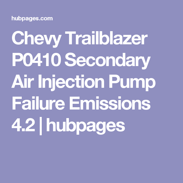 Chevy Trailblazer P0410 Secondary Air Injection Pump Failure