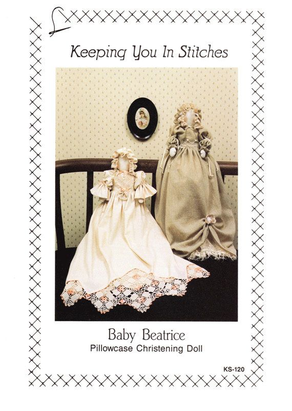"""989 Baby Beatrice Pillowcase Christening Doll Pattern KS-120 by Keeping You in Stitches includes a materials list, instructions, and 6 uncut pattern pieces. The finished doll is 14"""" tall and can be made with old pillowcases, other linens, or fabric purchased by the yard by NookCove, $3.13"""