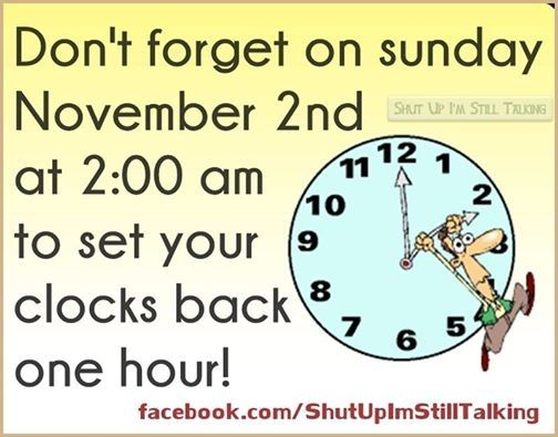 Turn Your Clocks Back November 2 Quotes Quote Fall Back Clock Change Daylight Savings Time Clocks Back Clock Special Quotes