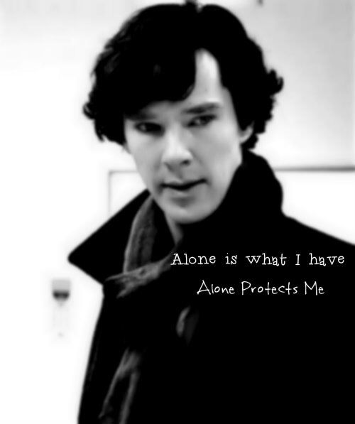 Alone is what I have , alone protects me - SH
