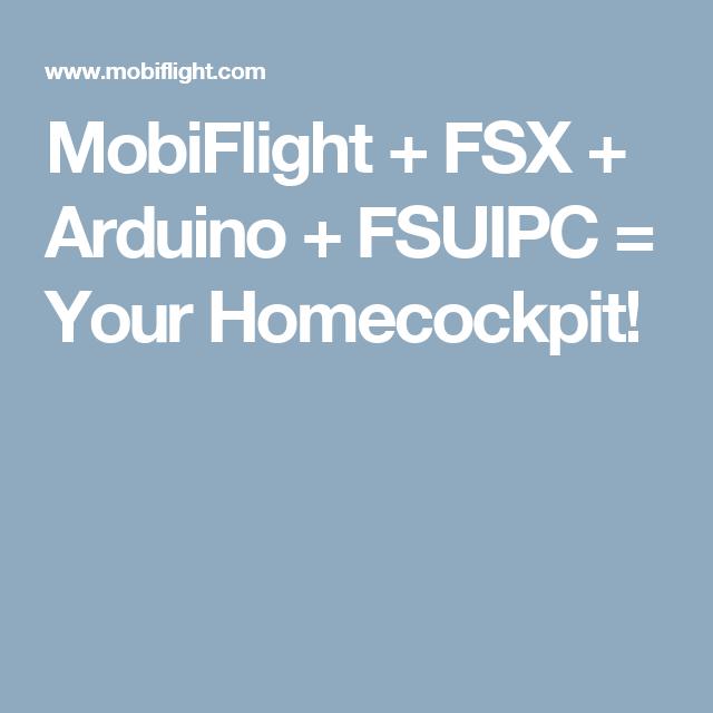 MobiFlight + FSX + Arduino + FSUIPC = Your Homecockpit! | Fs