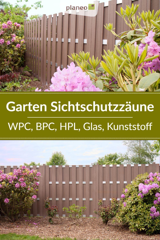 Garten Sichtschutzzaune Aus Wpc Bpc Hpl Glas Kunststoff In Grau Weiss Anthrazit Sichtschutzzaun Bepflanzung Zaun Garten