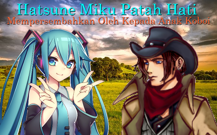 Hatsune Mike Patah Hati Anak, Koboi, Kuda